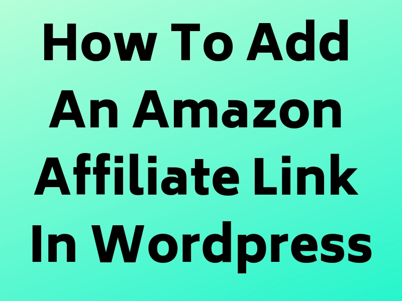How to add an amazon affiliate link in wordpress